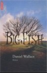 Daniel Wallace - Big Fish