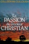 Colleen McCullough - La passion du docteur Christian