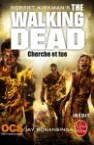 Robert Kirkman et Jay Bonansinga - The walking dead, tome 7 : Cherche et tue