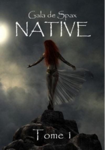 Gala de Spax - Native, tome 1