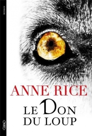 Anne Rice - Le Don du Loup