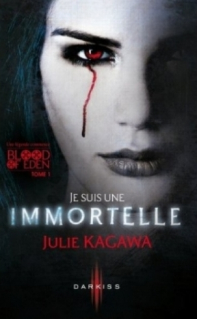 Julie Kagawa - Blood of Eden, tome 1 : Je suis une Immortelle