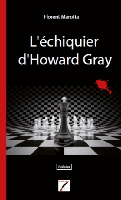Florent Marotta - L'échiquier d'Howard Gray
