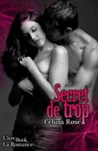 Celina Rose - Secret de trop