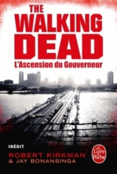 Robert Kirkman et Jay Bonansinga - The Walking Dead, tome 1 : L'Ascension du Gouverneur