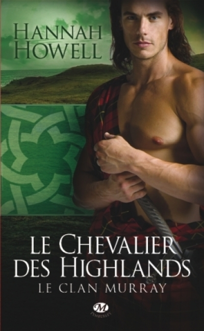 Hannah Howell - Le Clan Murray, tome 2 : Le Chevalier des Highlands