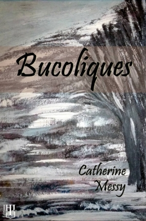 Catherine Messy - Bucoliques