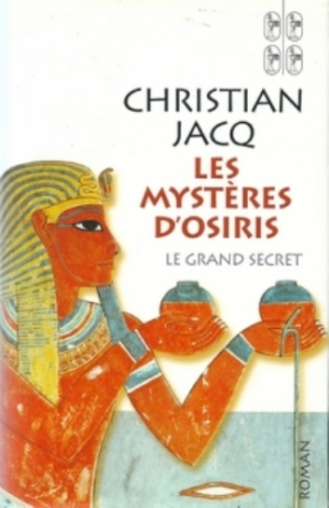 Christian Jacq - Les mystères d'Osiris, tome 4 : Le grand secret