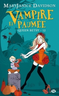 MaryJanice Davidson - Queen Betsy, tome 12 : Vampire et Paumée