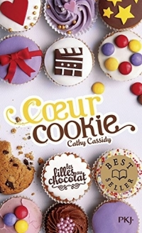 Cathy Cassidy - Les filles au chocolat, tome 6 : Coeur Cookie