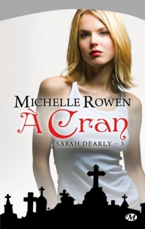 Michelle Rowen - Sarah Dearly, tome 3 : A cran