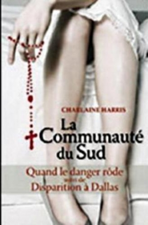 Charlaine Harris - La Communauté du sud, tomes 1 et 2 : Quand le danger rôde / Disparition à Dallas